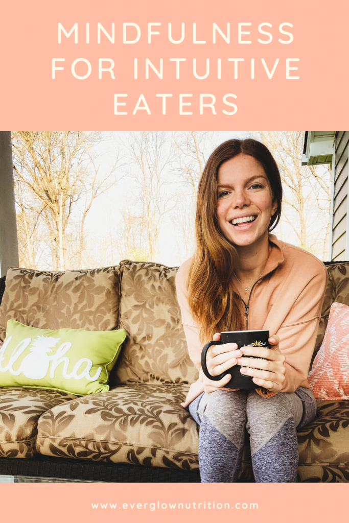 Why you should practice mindfulness with intuitive eating